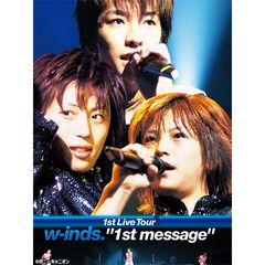 """w-inds. 1st Live Tour """"1st message"""""""